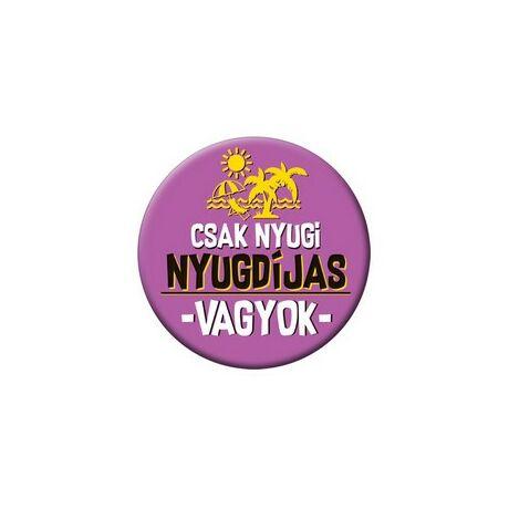 Csak Nyugi Nyugdíjas Vagyok Lila Kitűző - 5,5 cm