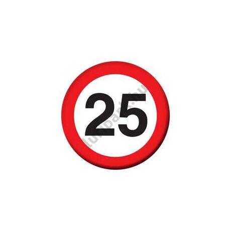 25-ös Sebességkorlátozó Szülinapi Számos Kitűző - 5,5 cm
